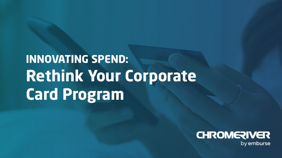 Rethink Your Corporate Card Program